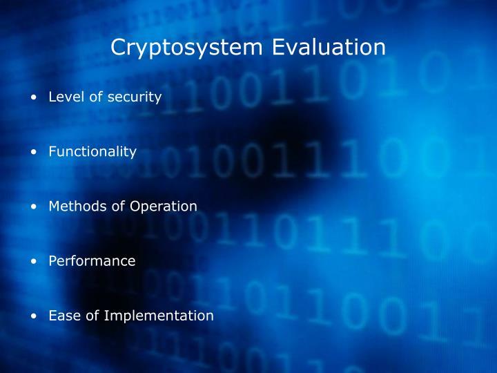 Cryptosystem Evaluation