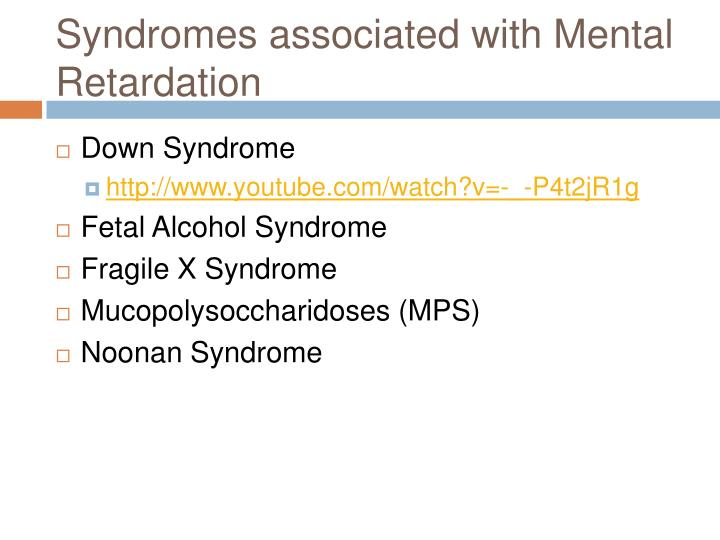 Syndromes associated with Mental Retardation