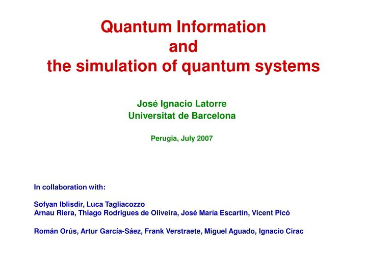 Quantum information and the simulation of quantum systems