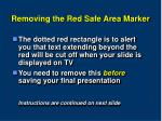 removing the red safe area marker