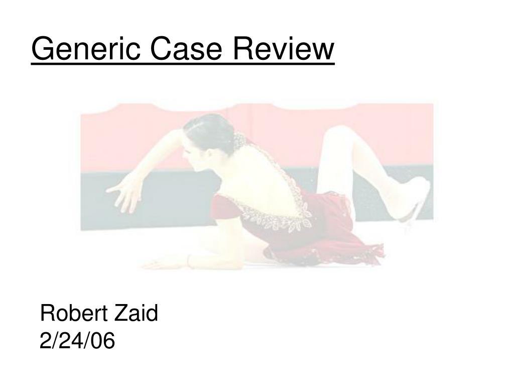 generic case review l.