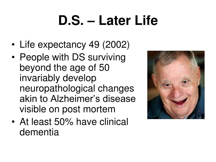 D.S. – Later Life