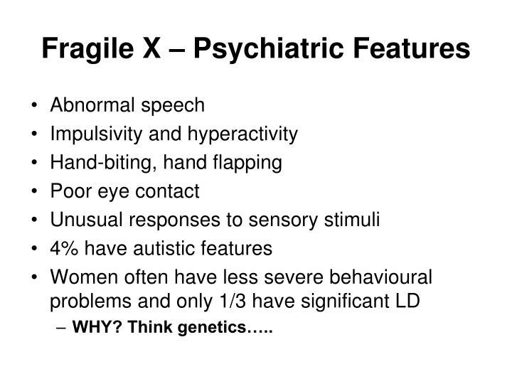 Fragile X – Psychiatric Features