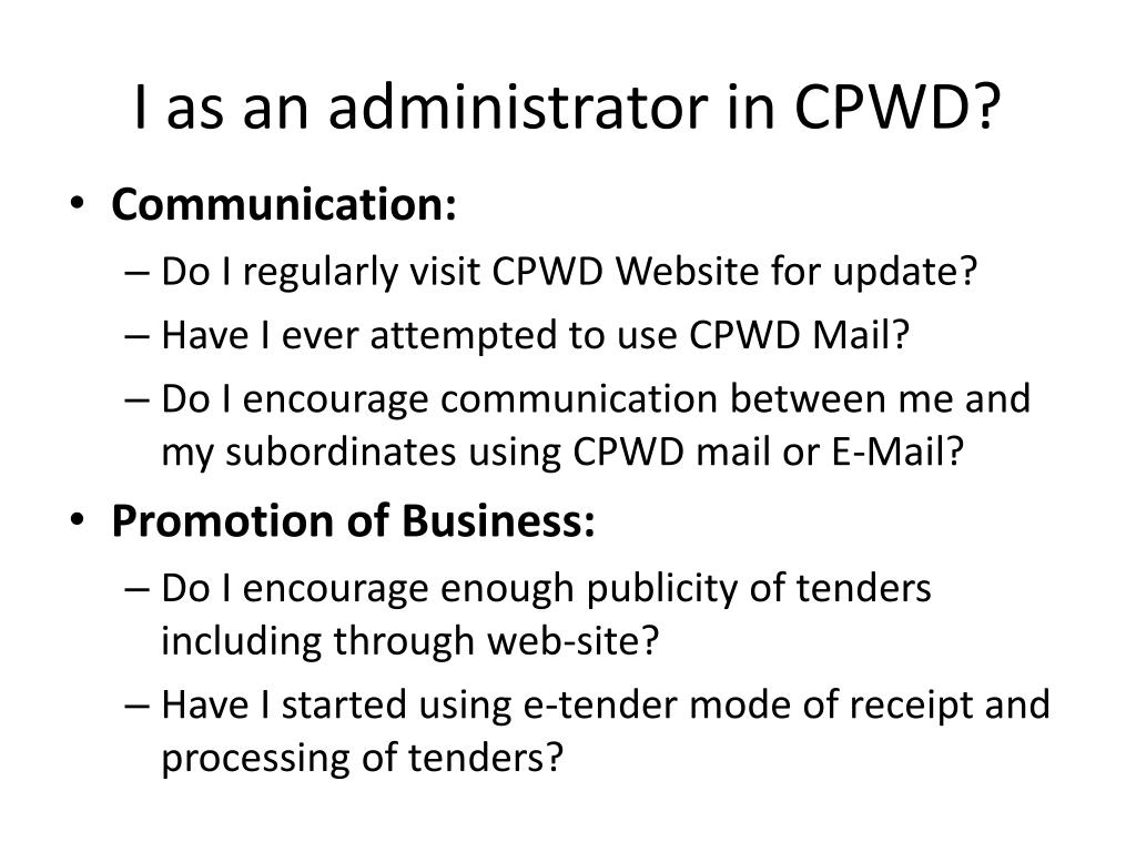 I as an administrator in CPWD?