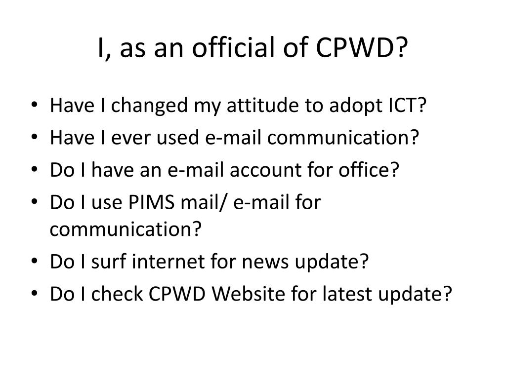 I, as an official of CPWD?