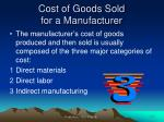 cost of goods sold for a manufacturer