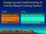 designing and implementing an activity based costing system