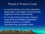 period or product costs