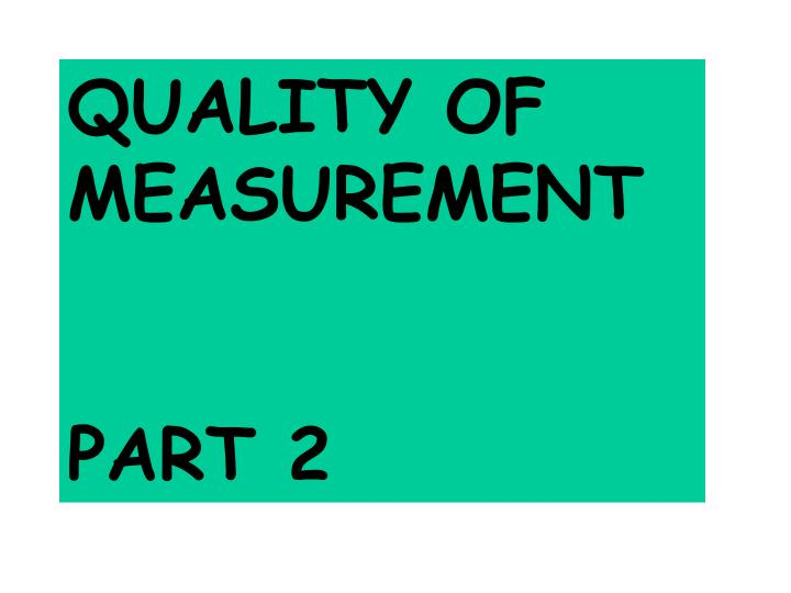 quality of measurement coursework In the interest of promoting high-quality  cms annually calculates the following categories of outcome measures based on claims and administrative data for public.