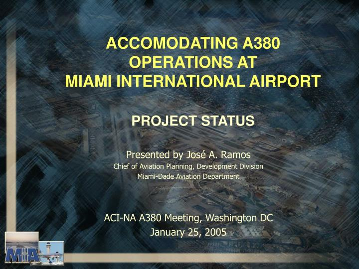 accomodating a380 operations at miami international airport project status n.