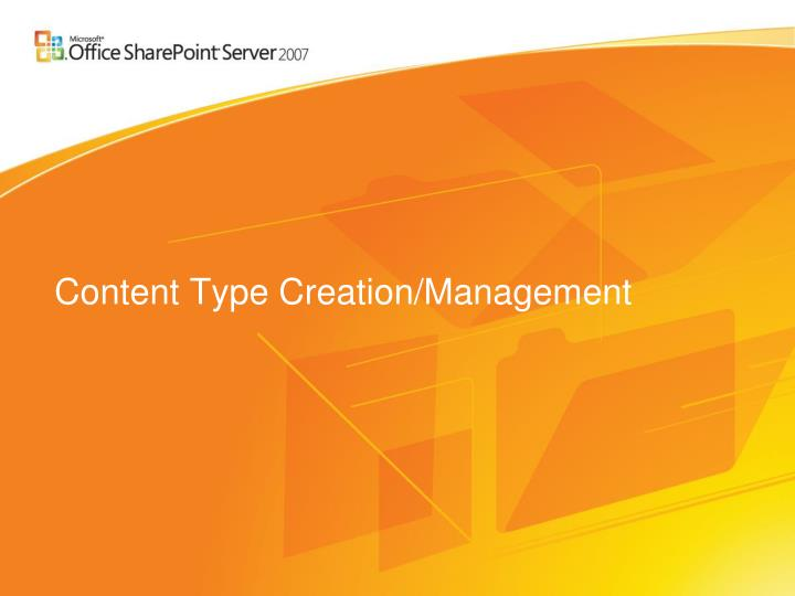 Content Type Creation/Management