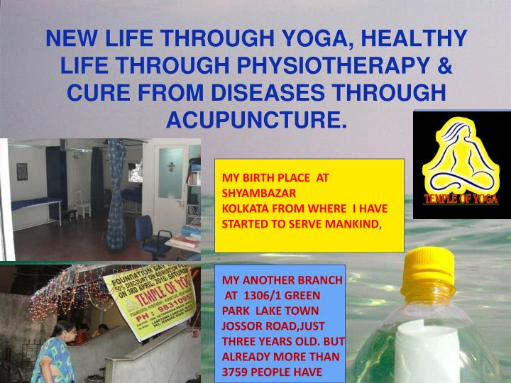 New life through yoga healthy life through physiotherapy cure from diseases through acupuncture