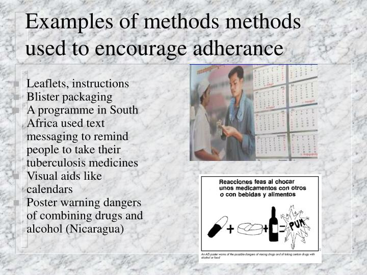 Examples of methods methods used to encourage adherance