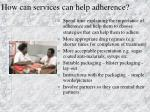 how can services can help adherence