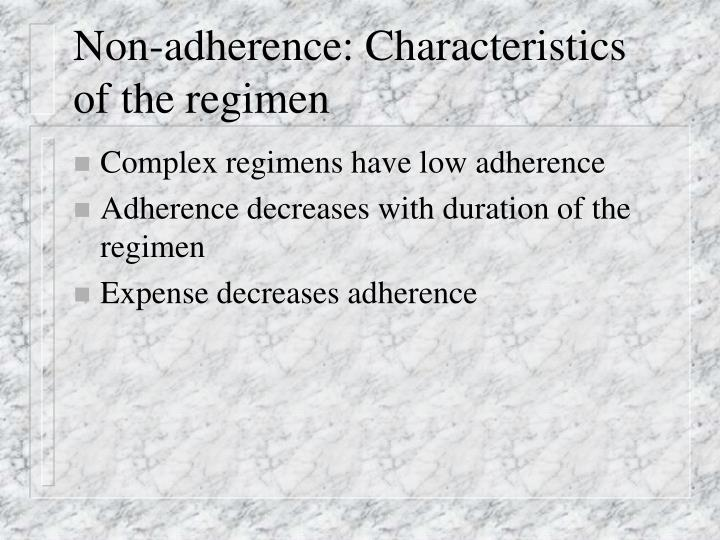 Non-adherence: Characteristics of the regimen