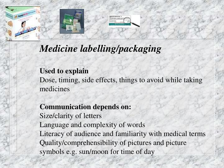 Medicine labelling/packaging