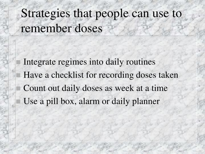 Strategies that people can use to remember doses