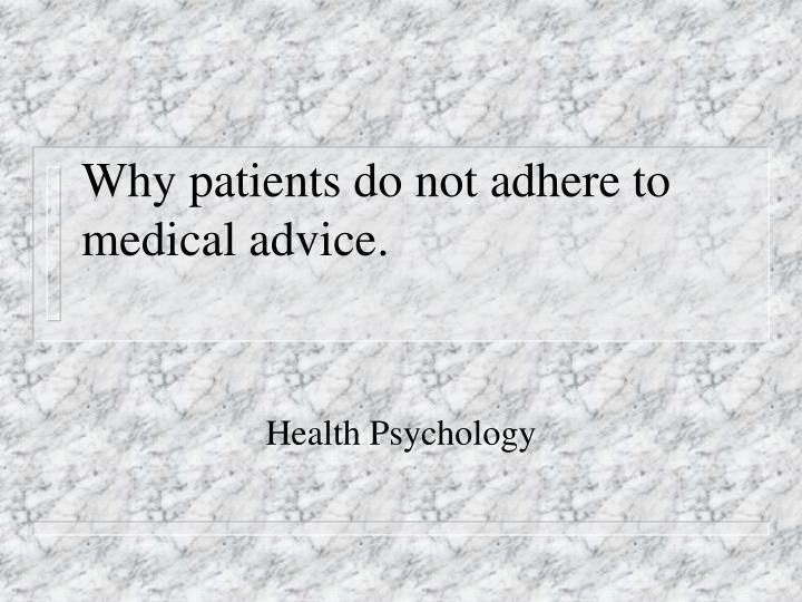 Why patients do not adhere to medical advice