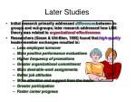 later studies