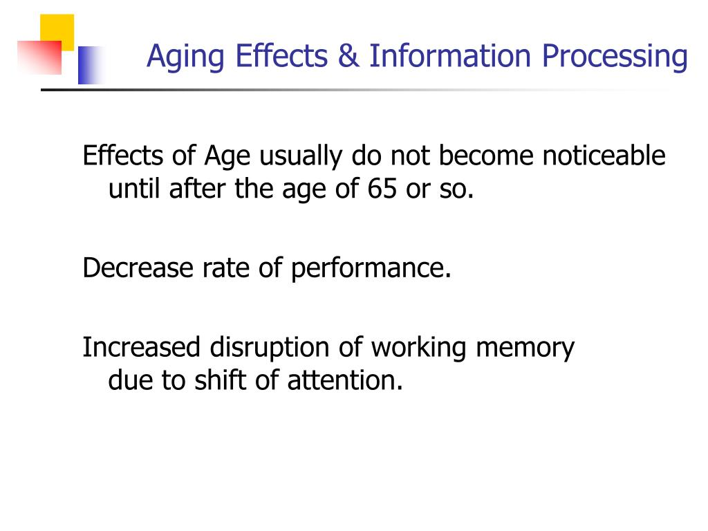 Aging Effects & Information Processing