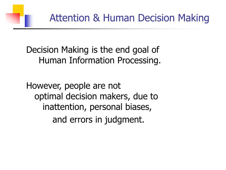 biases and errors in decision 1 1 decision-making biases & their implications for the design of support systems mba 8473 2 cognitive objectives co 51 to explain the following biases and their.