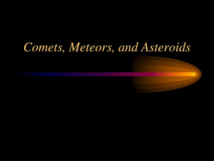 comets meteors and asteroids n.
