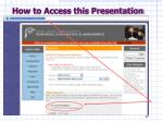 how to access this presentation