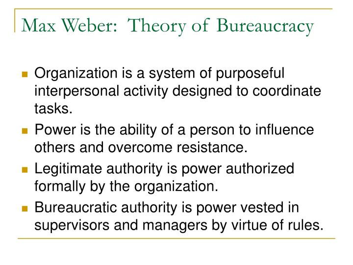 bureaucracyr organizational Bureaucracy basics in the past, organizations were commonly structured as bureaucracies a bureaucracy is a form of organization based on logic, order, and the legitimate use of formal authority.