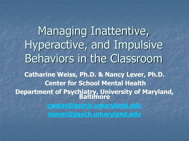 Managing Inattentive, Hyperactive, and Impulsive Behaviors in the Classroom