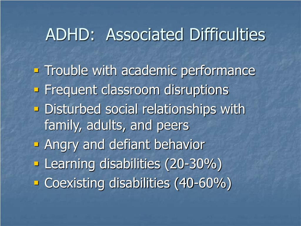 ADHD:  Associated Difficulties