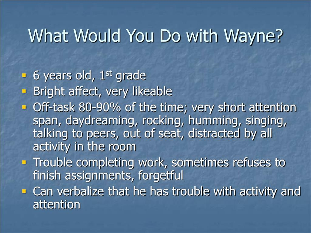What Would You Do with Wayne?