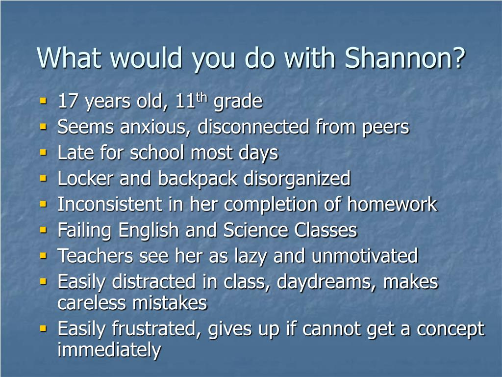 What would you do with Shannon?