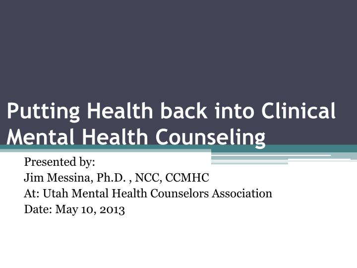 putting health back into clinical mental health counseling n.