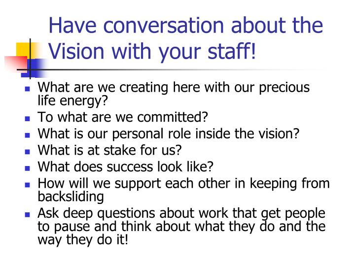 Have conversation about the Vision with your staff!