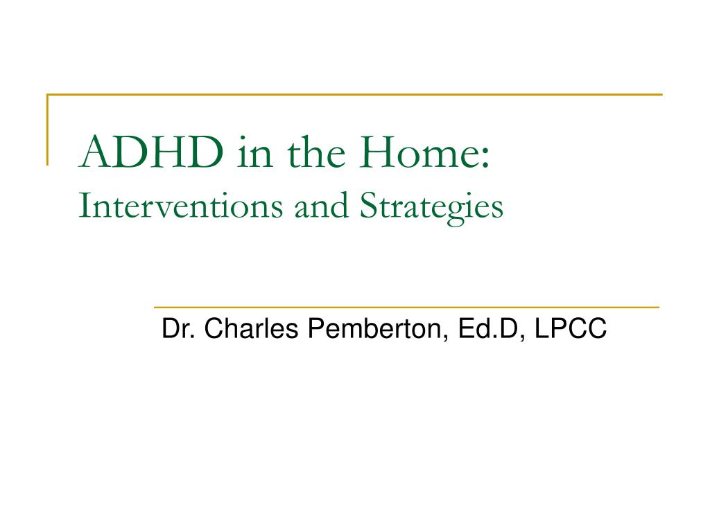adhd in the home interventions and strategies l.