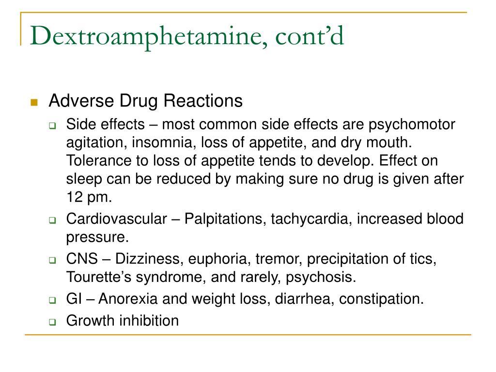 Dextroamphetamine, cont'd