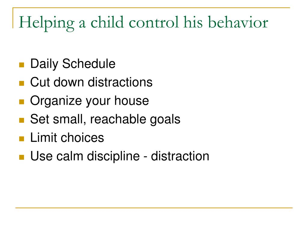 Helping a child control his behavior