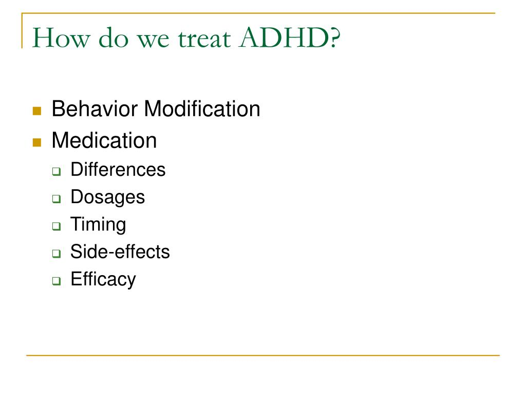 How do we treat ADHD?
