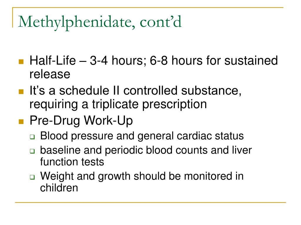 Methylphenidate, cont'd