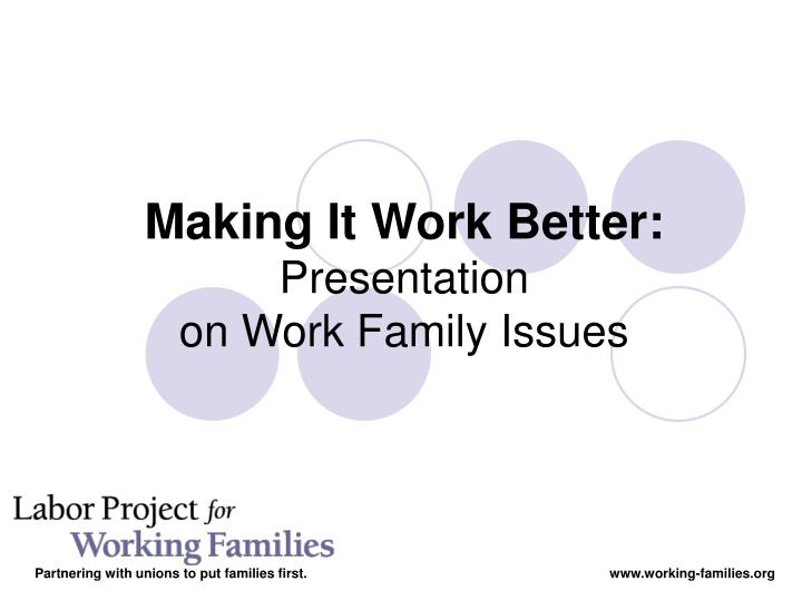 making it work better presentation on work family issues n.