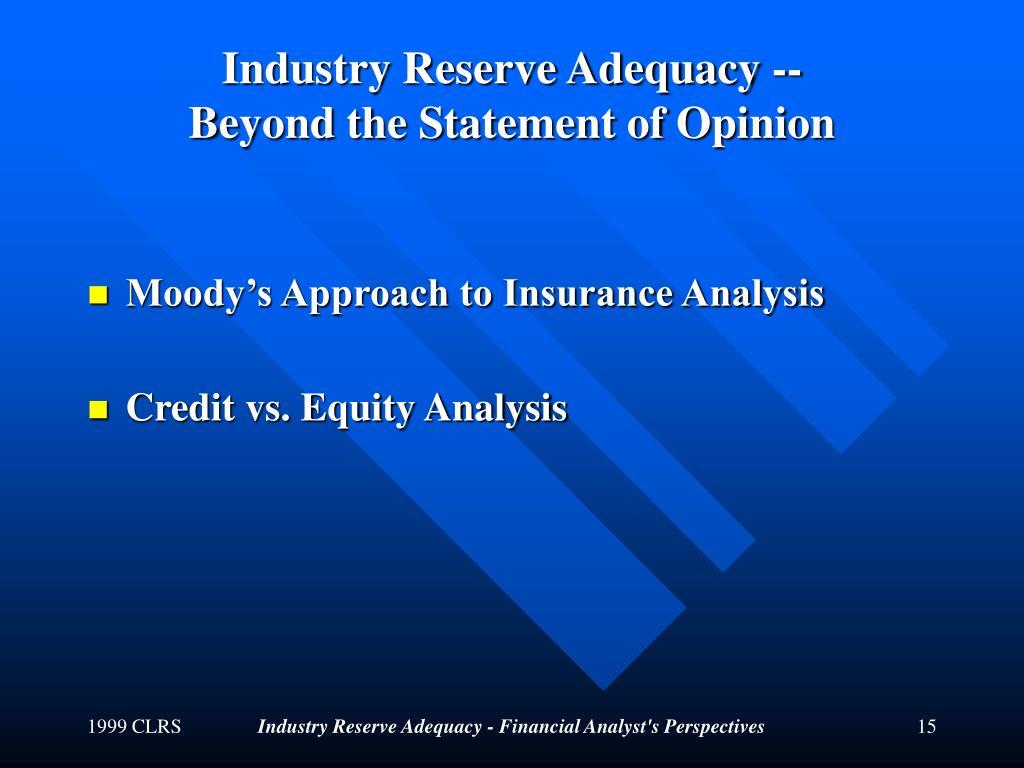 Industry Reserve Adequacy --