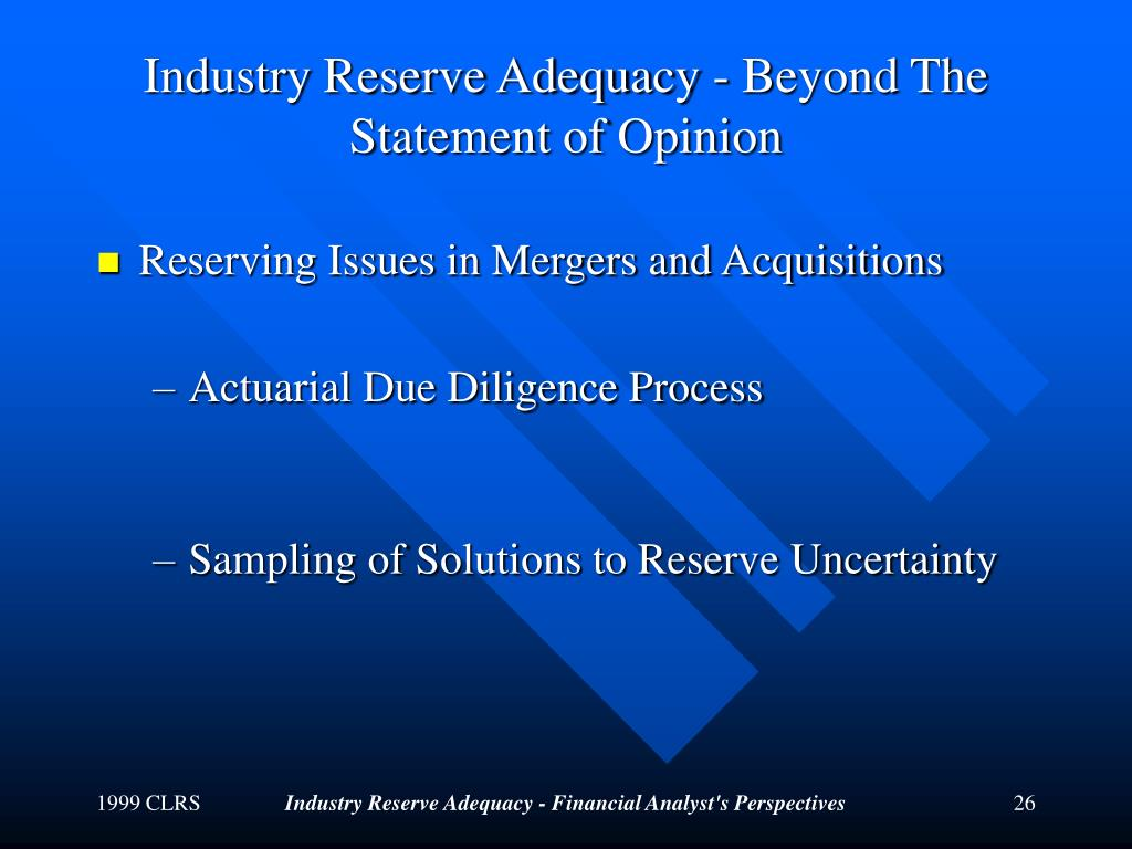 Industry Reserve Adequacy - Beyond The Statement of Opinion