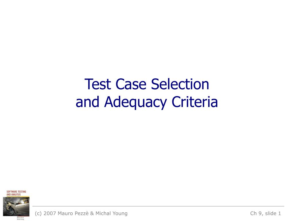 test case selection and adequacy criteria