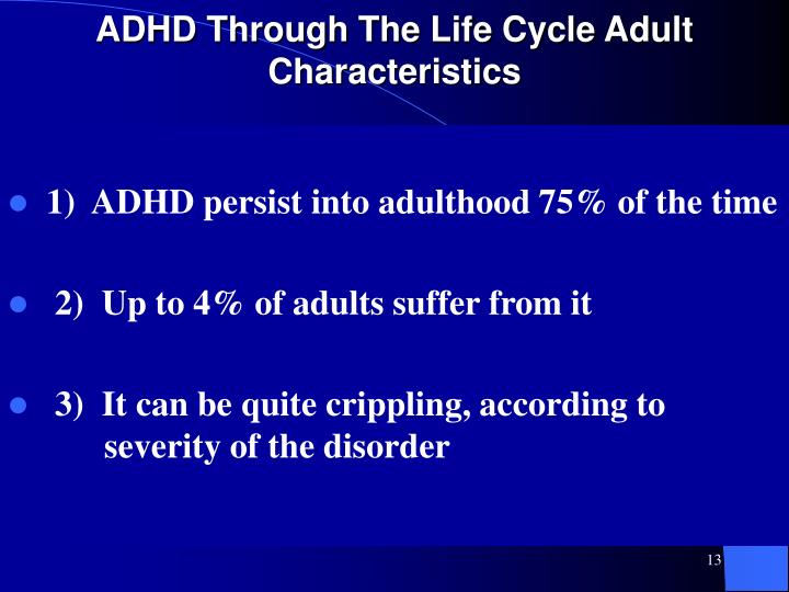 ADHD Through The Life Cycle Adult Characteristics
