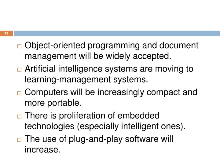 Object-oriented programming and document management will be widely accepted.