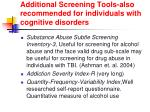 additional screening tools also recommended for individuals with cognitive disorders