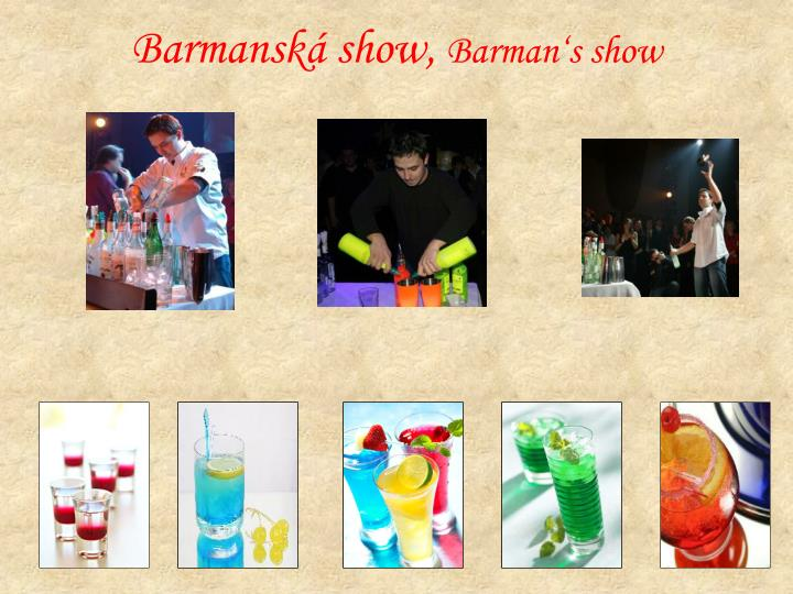 Barmanská show,