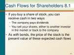 cash flows for shareholders 8 1