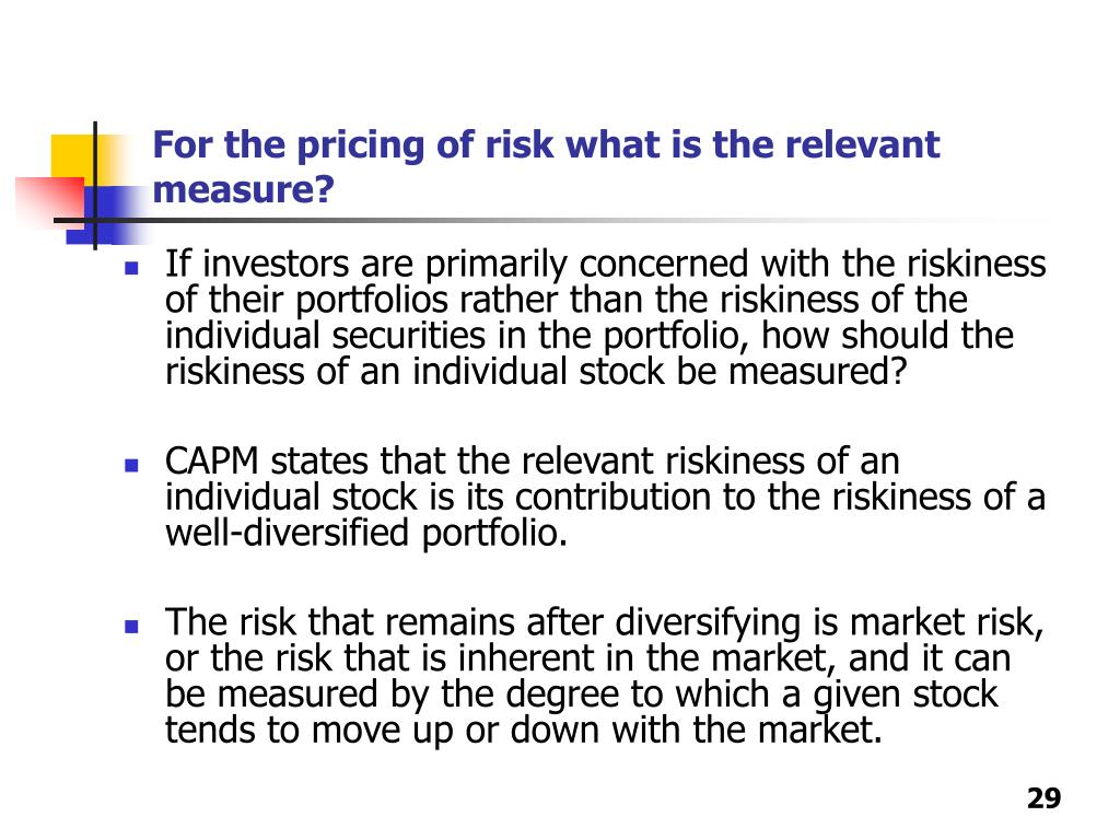 For the pricing of risk what is the relevant measure?