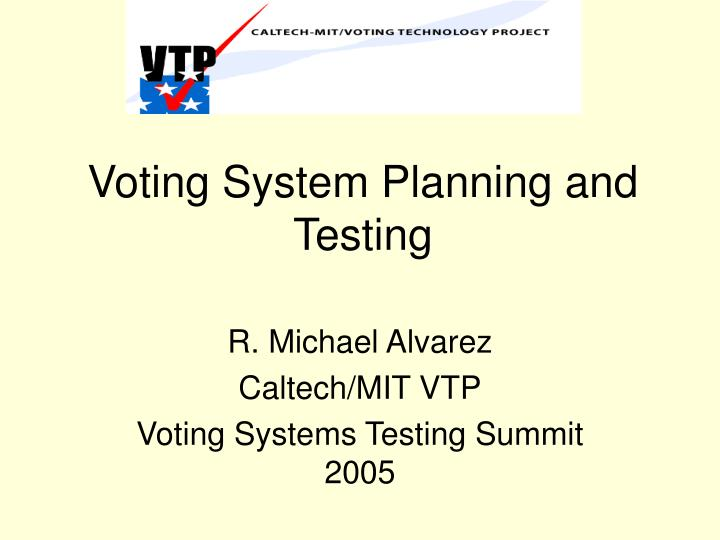 voting system planning and testing n.
